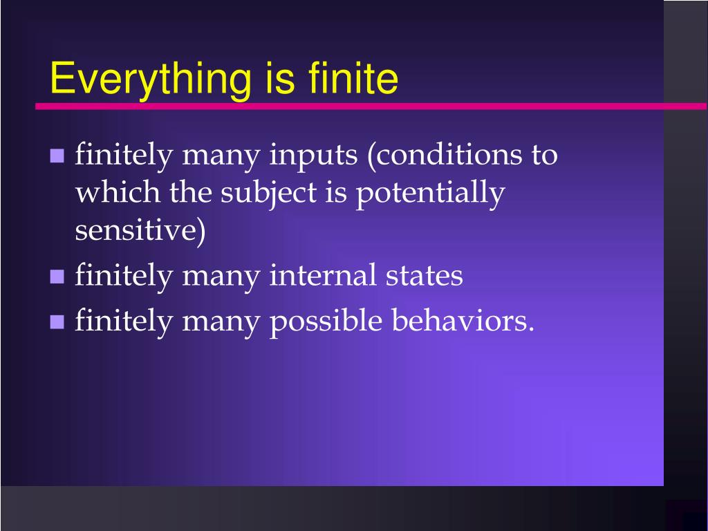 Everything is finite