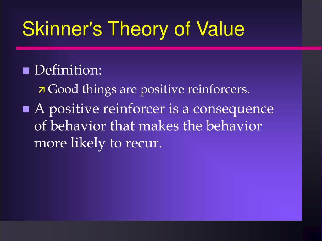 Skinner's Theory of Value