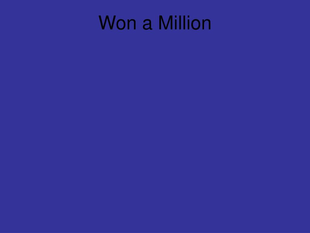 Won a Million