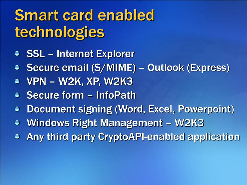 Smart card enabled technologies