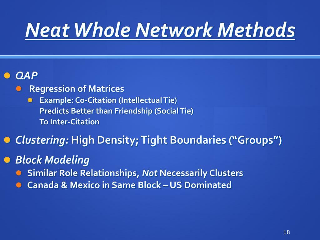 Neat Whole Network Methods