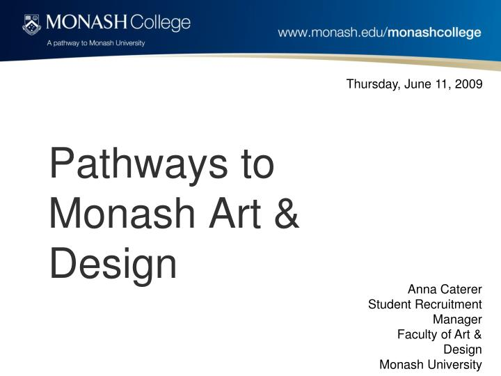 Pathways to monash art design