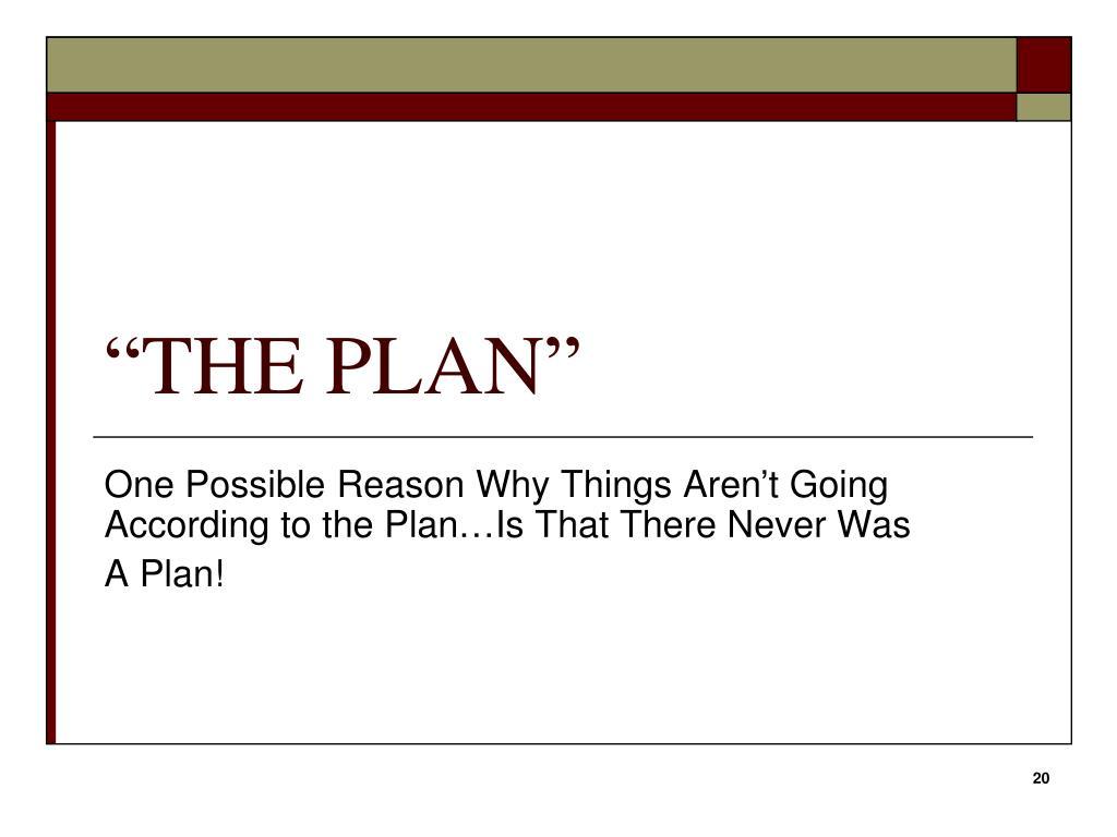 """THE PLAN"""