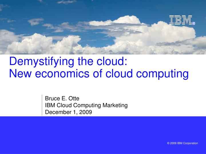 Demystifying the cloud new economics of cloud computing
