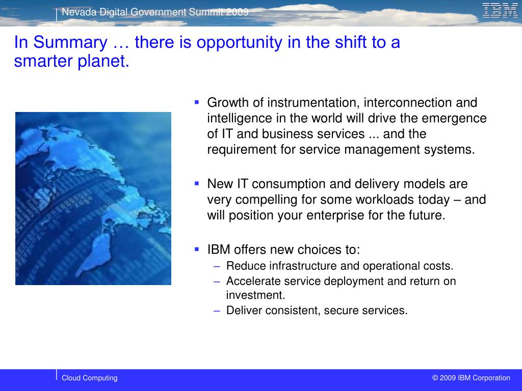 In Summary … there is opportunity in the shift to a smarter planet.