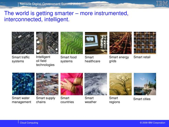 The world is getting smarter more instrumented interconnected intelligent