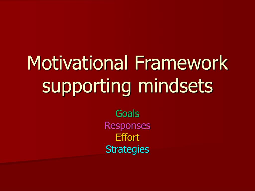 Motivational Framework supporting mindsets