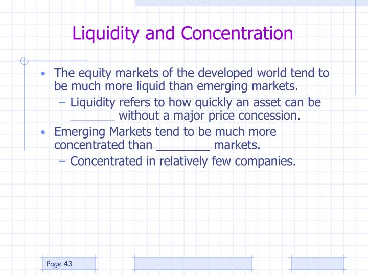 Liquidity and Concentration