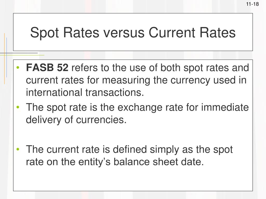 Spot Rates versus Current Rates