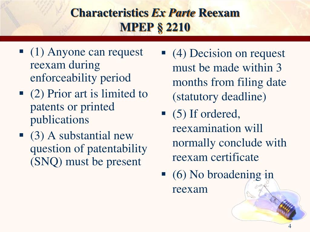 (1) Anyone can request reexam during enforceability period