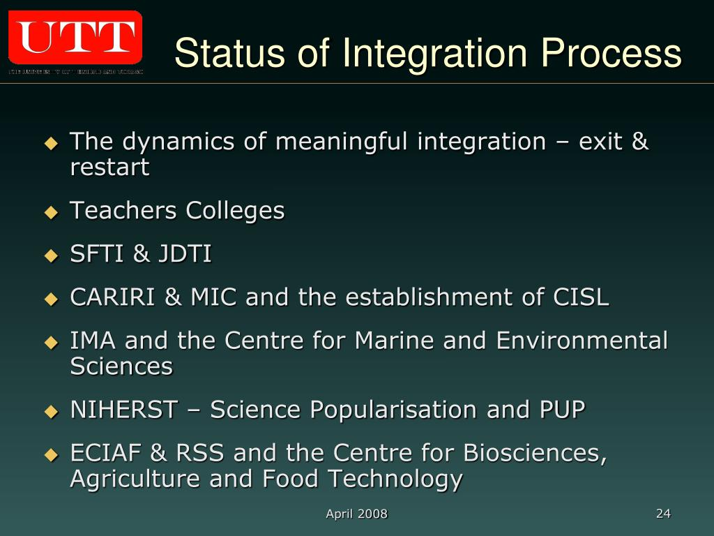 Status of Integration Process