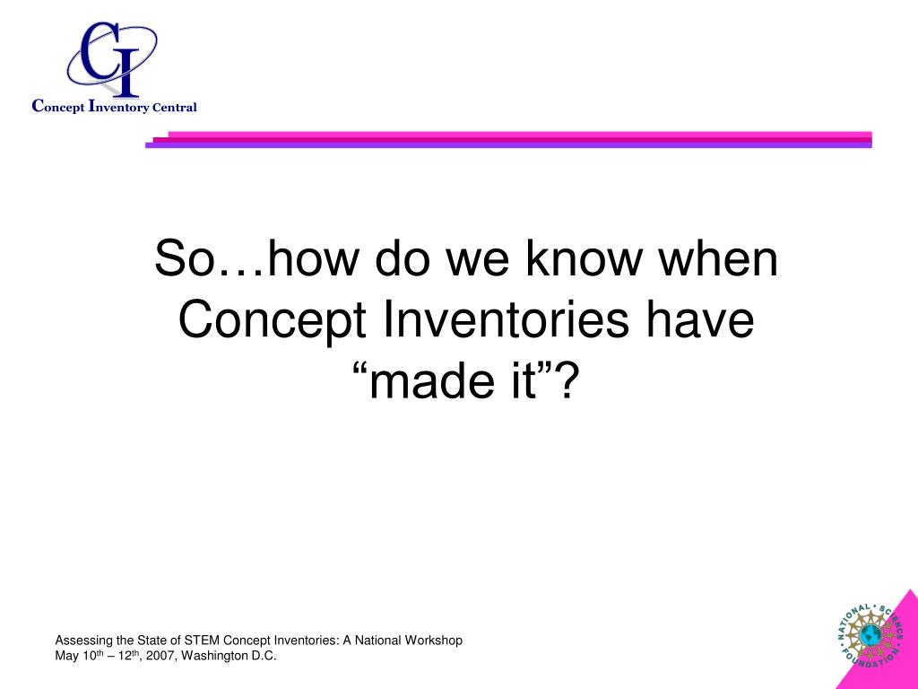 So…how do we know when Concept Inventories have