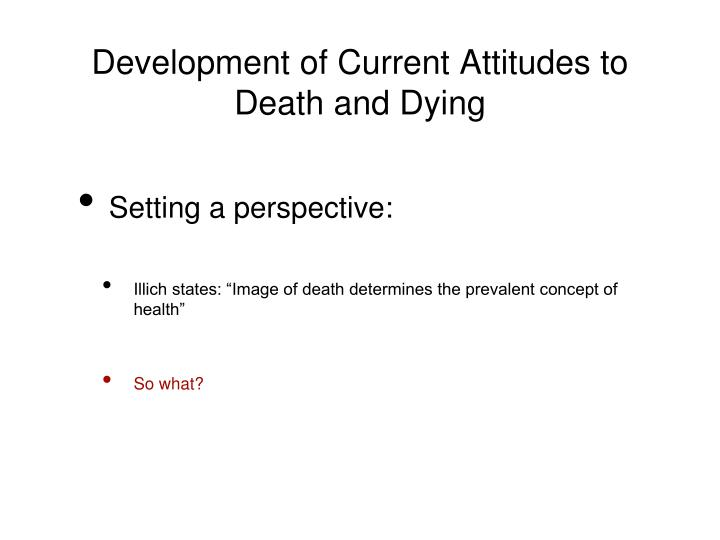 Development of current attitudes to death and dying