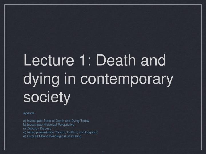 Lecture 1 death and dying in contemporary society