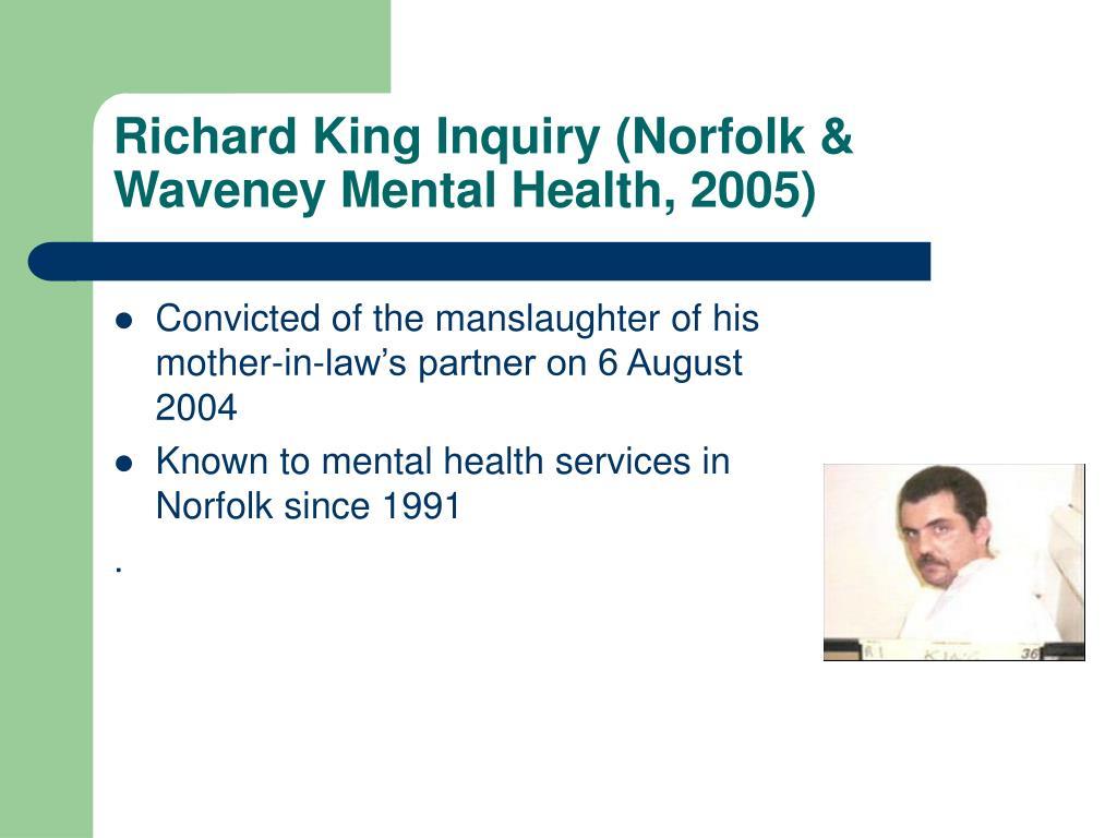 Richard King Inquiry (Norfolk & Waveney Mental Health, 2005)