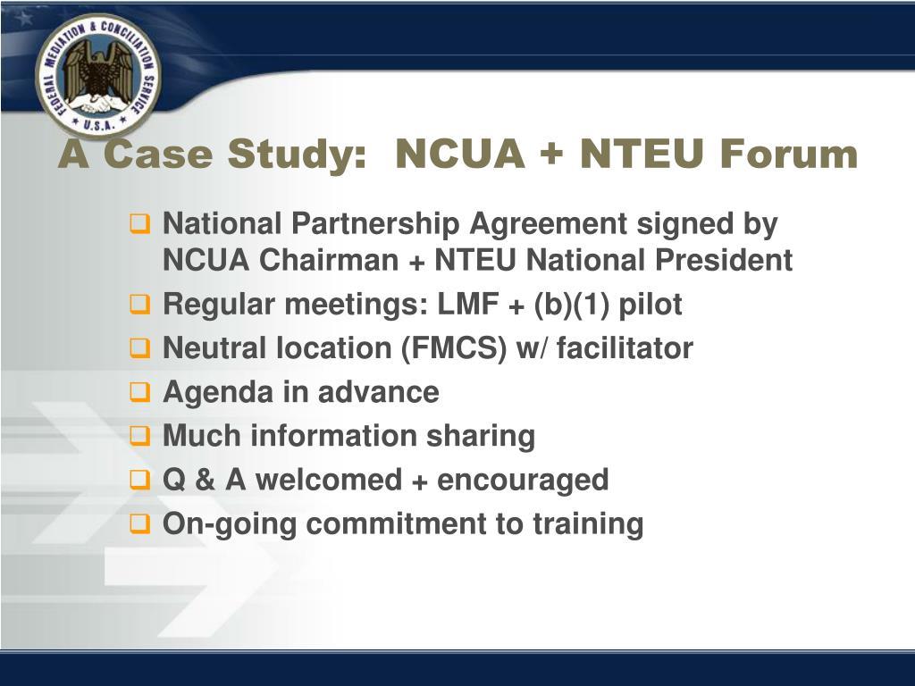 A Case Study:  NCUA + NTEU Forum