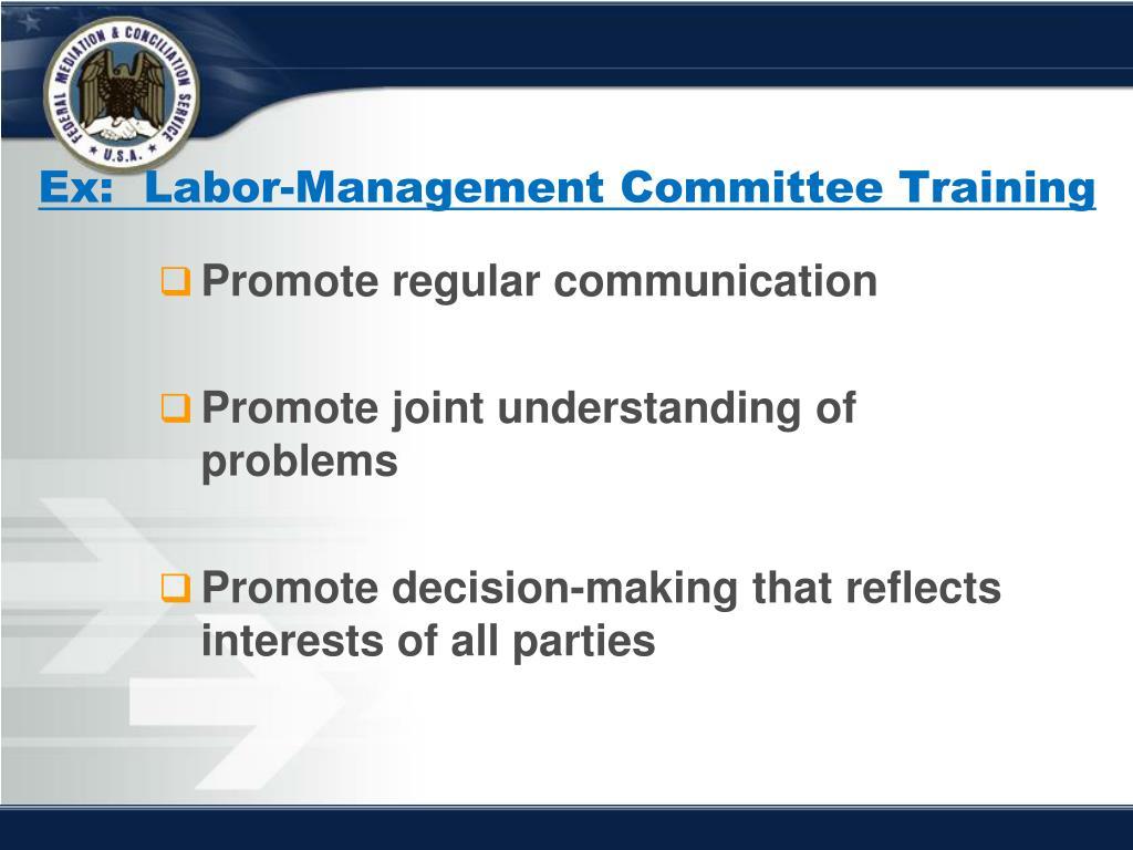 Ex:  Labor-Management Committee Training