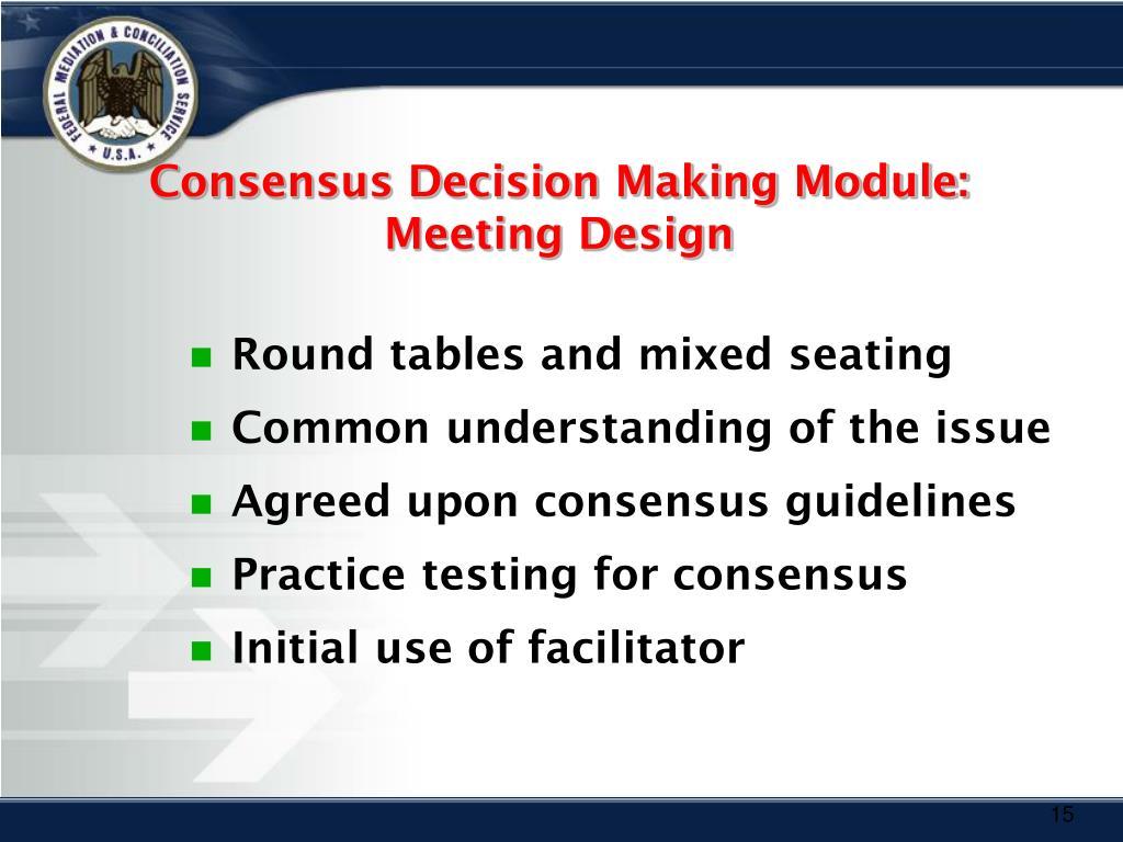 Consensus Decision Making Module:  Meeting Design