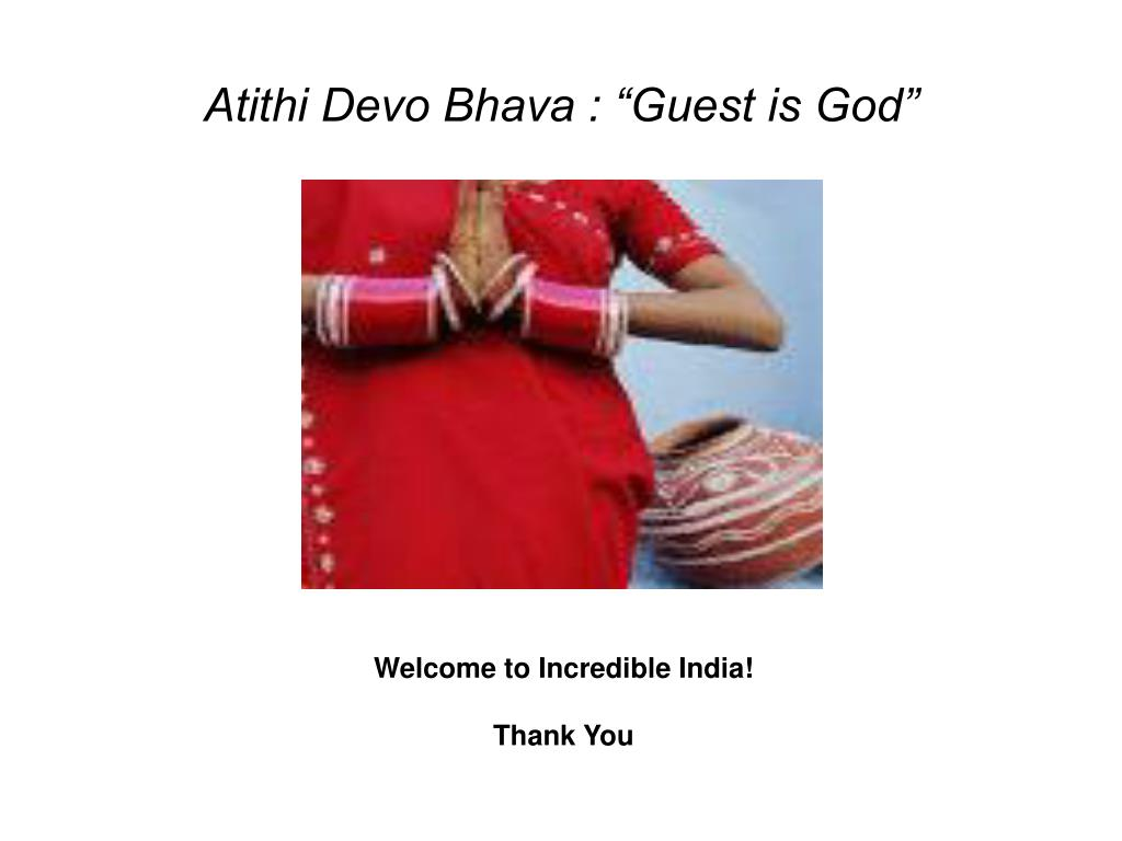 "Atithi Devo Bhava : ""Guest is God"""