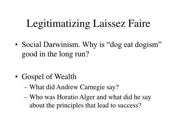 Legitimatizing Laissez Faire