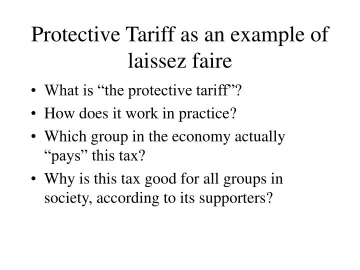 Protective Tariff as an example of laissez faire