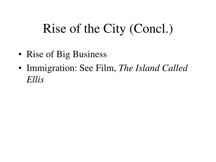Rise of the City (Concl.)