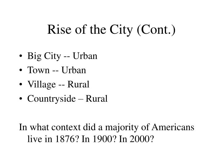 Rise of the City (Cont.)