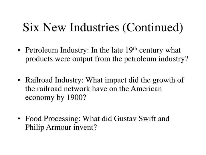 Six New Industries (Continued)