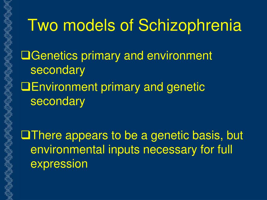 Two models of Schizophrenia