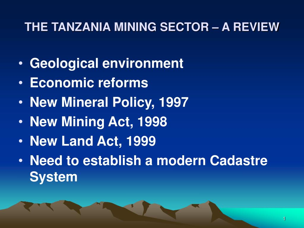 THE TANZANIA MINING SECTOR – A REVIEW