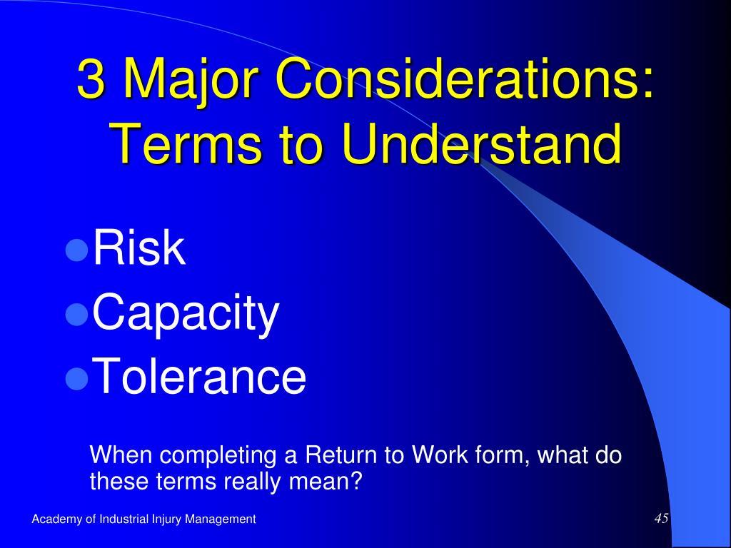 3 Major Considerations: