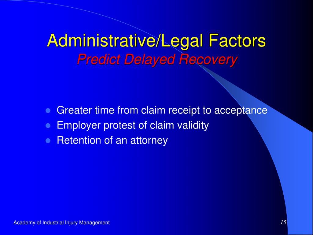 Administrative/Legal Factors