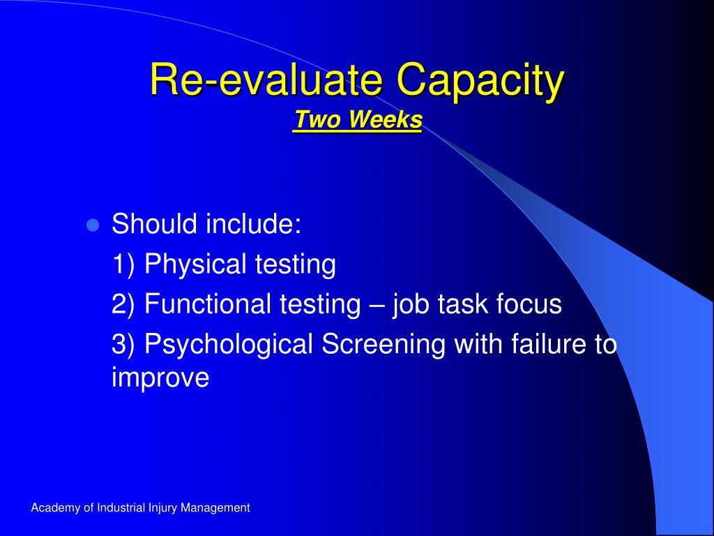 Re-evaluate Capacity