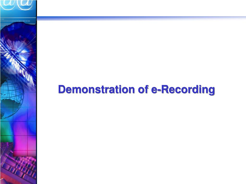 Demonstration of e-Recording