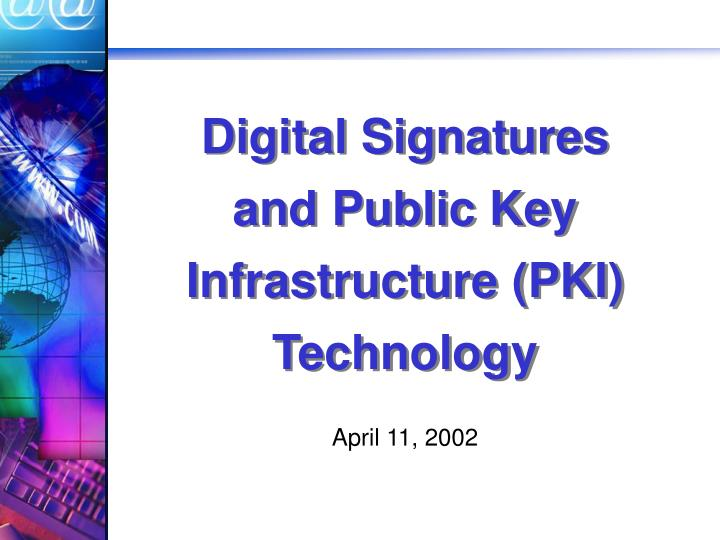 Digital signatures and public key infrastructure pki technology