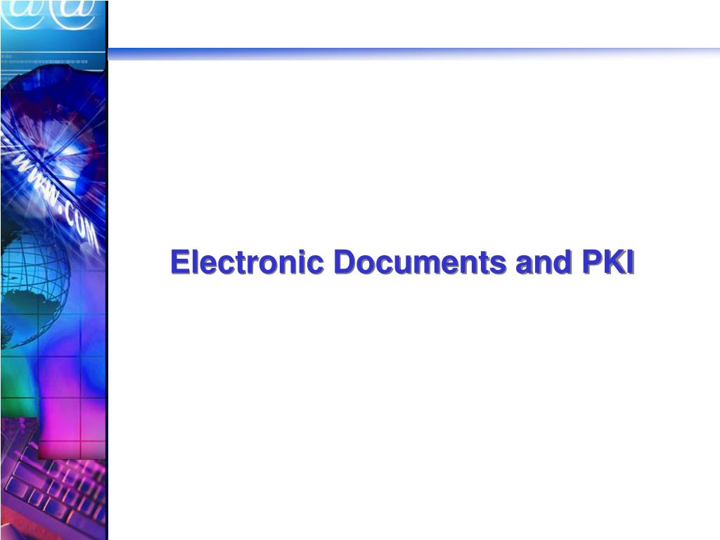 Electronic Documents and PKI