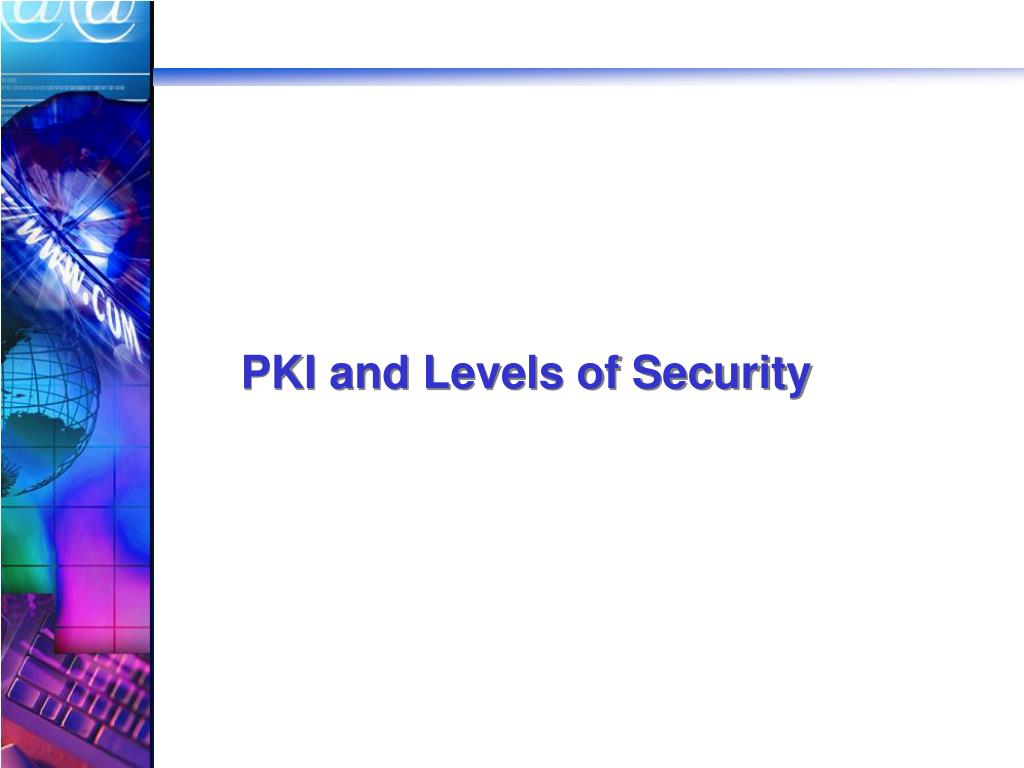 PKI and Levels of Security