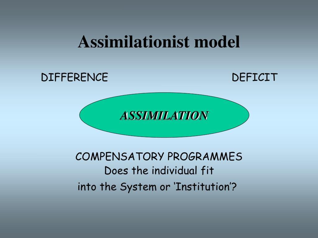 Assimilationist model