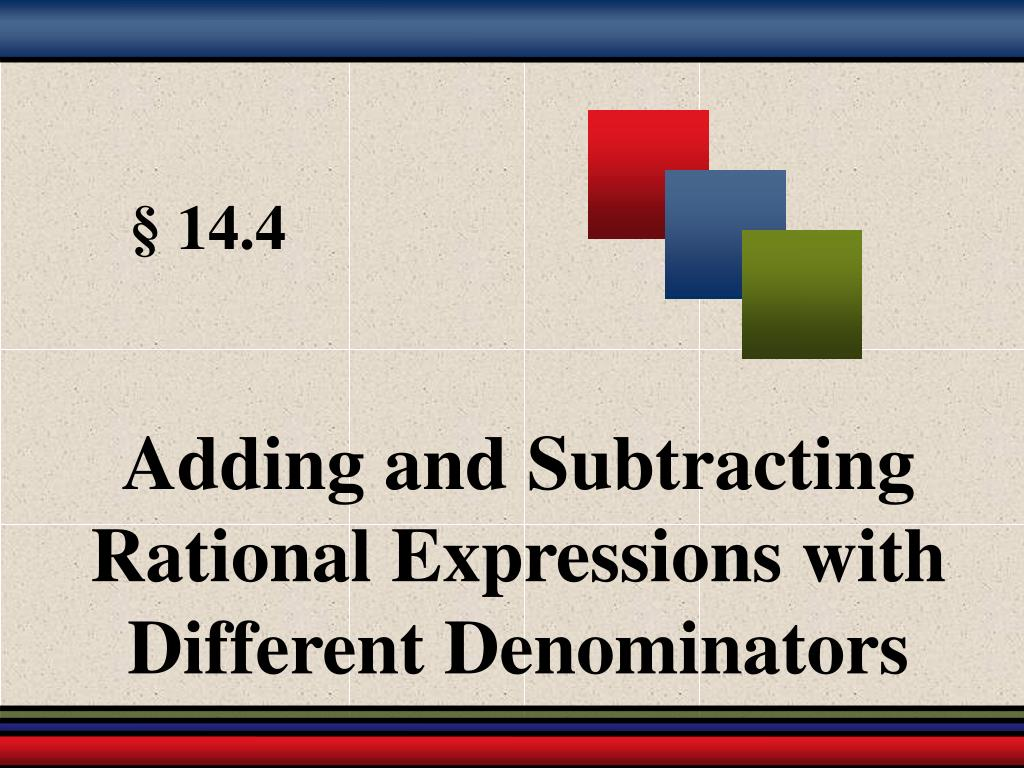 Adding and Subtracting Rational Expressions with Different Denominators