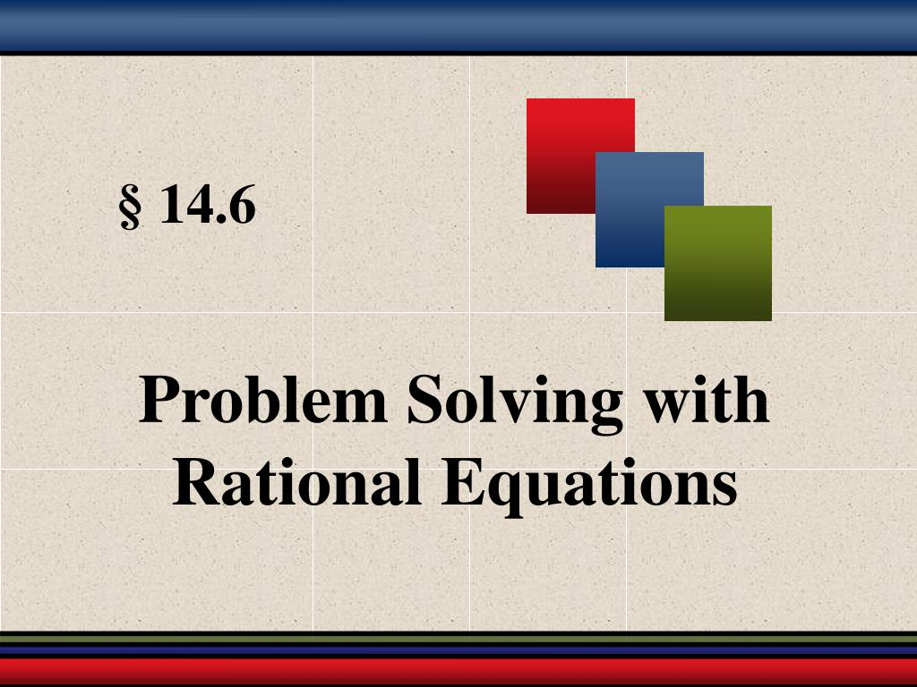 Problem Solving with Rational Equations