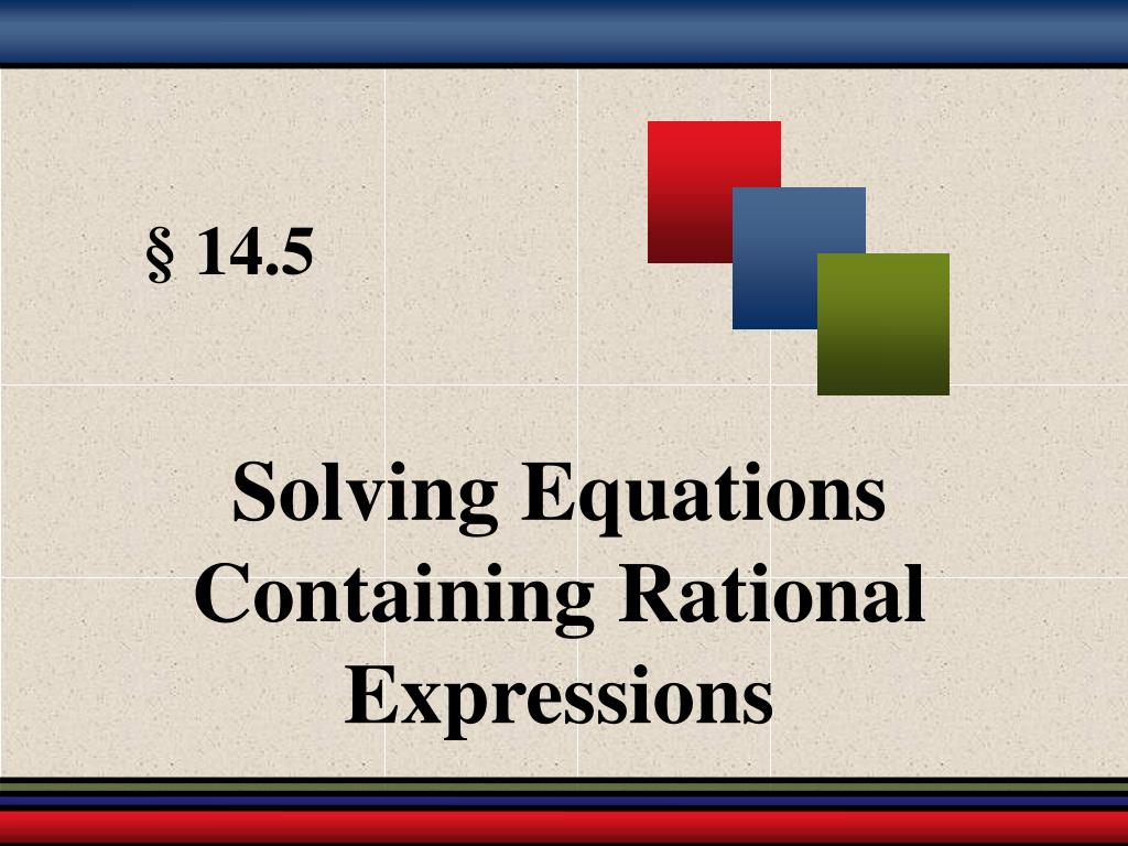 Solving Equations Containing Rational Expressions