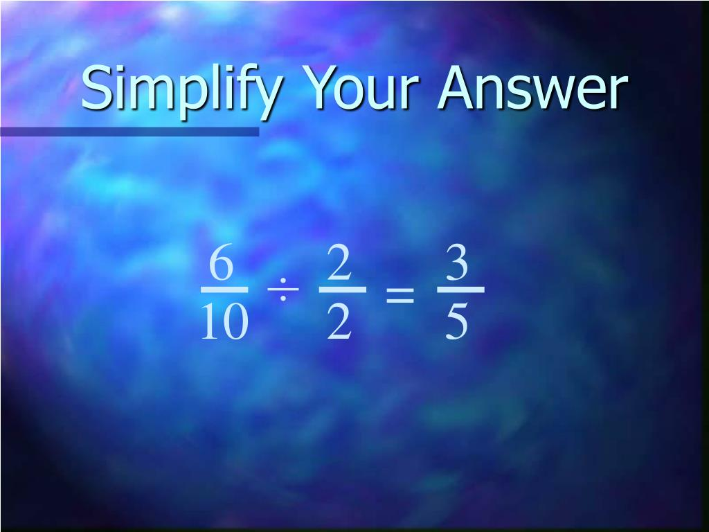 Simplify Your Answer