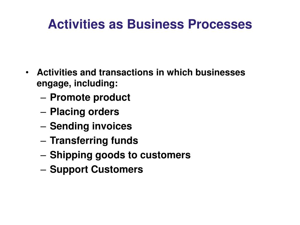 Activities as Business Processes