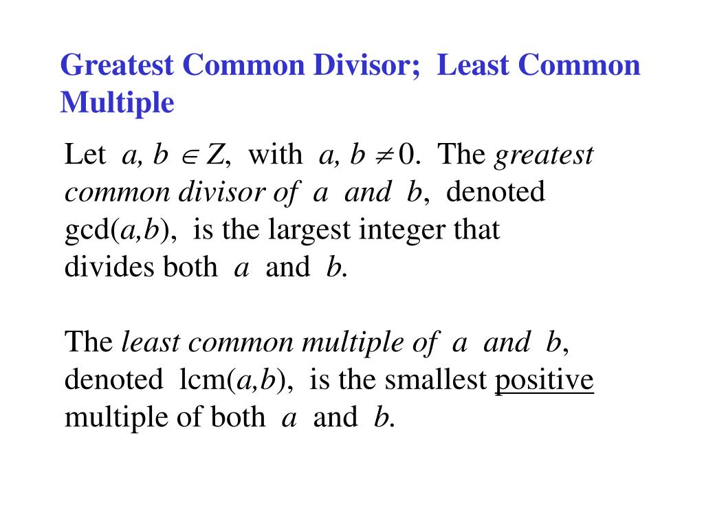 Greatest Common Divisor;  Least Common Multiple