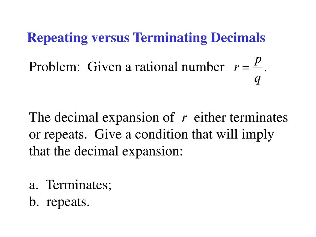 Repeating versus Terminating Decimals