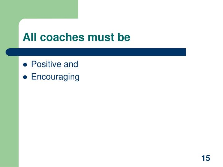 All coaches must be
