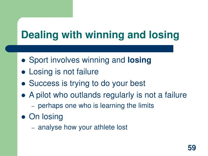 Dealing with winning and losing