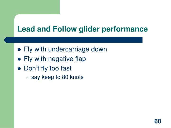 Lead and Follow glider performance