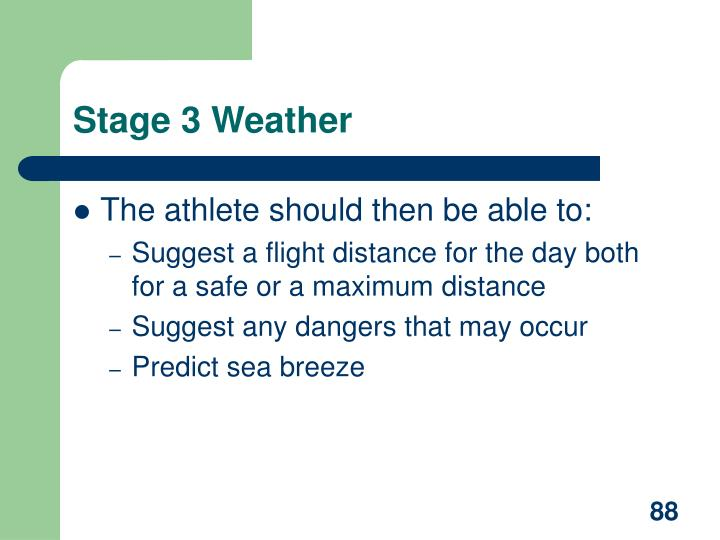 Stage 3 Weather