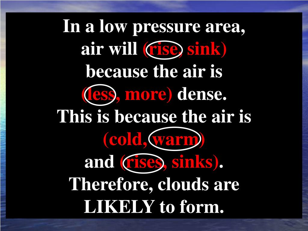 In a low pressure area,